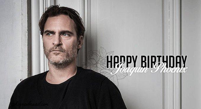Happy Birthday JoaquinPhoenix!