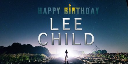 Happy birthday to the author of the fantastic Jack Reacher series, Lee Child.
