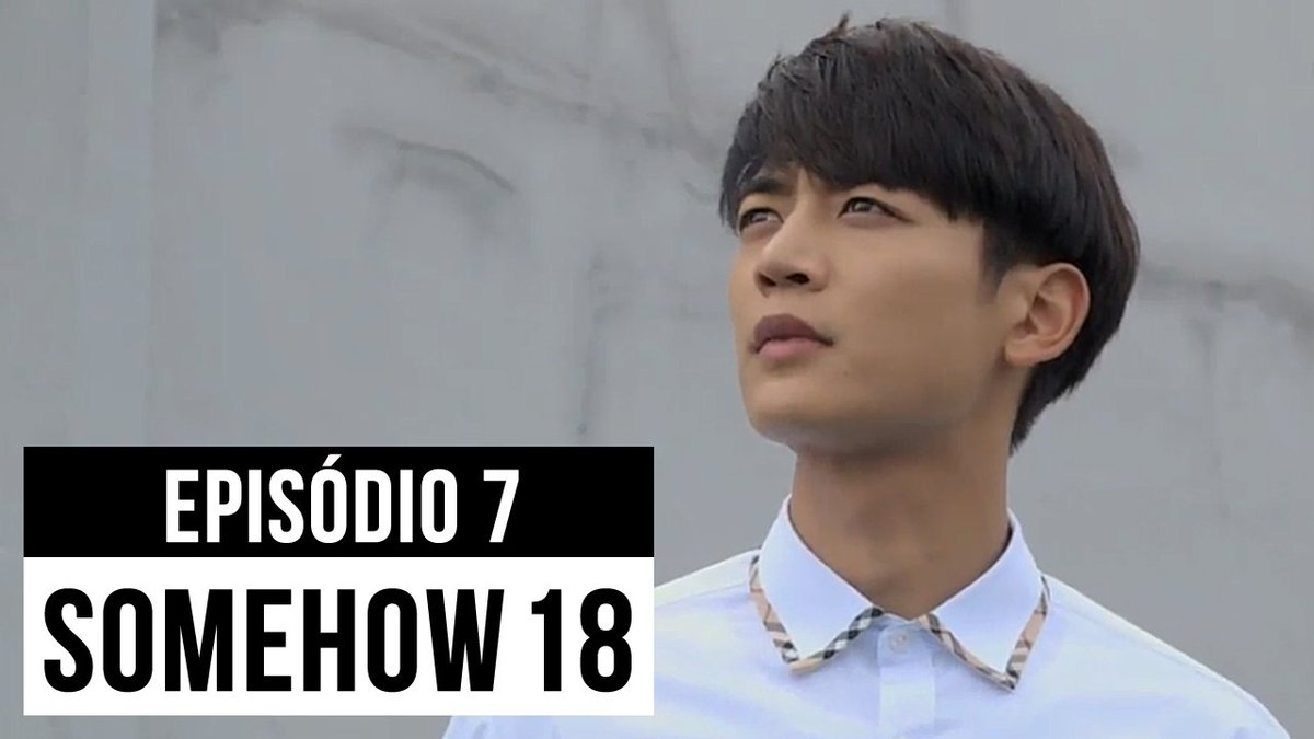 K-DRAMA] Minho - Somehow 18 (Episódios PT/BR)