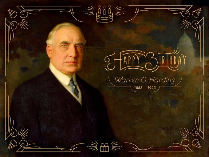 Happy birthday to our 29th president, Warren G. Harding (1921-1923). He was born on this day in 1865.