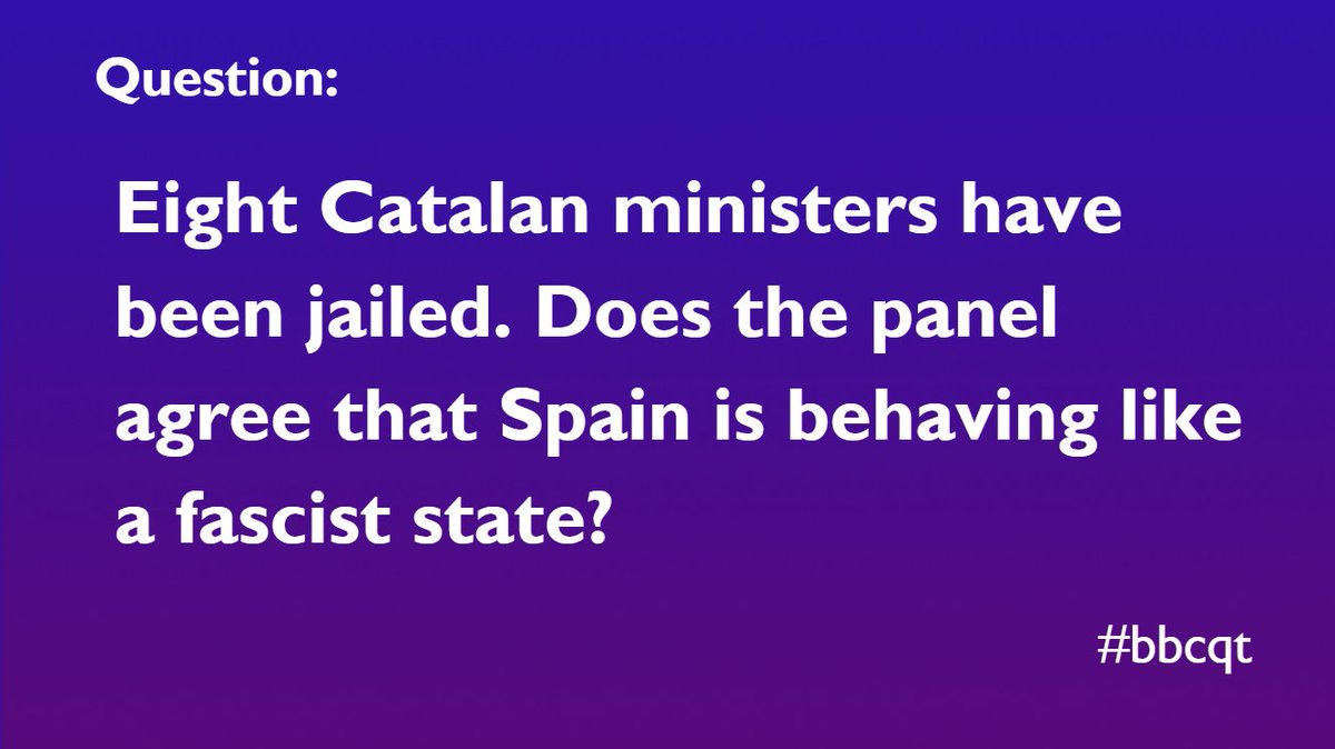 Our next question comes as eight leaders are jailed amid the ongoing Catalan crisis #bbcqt
