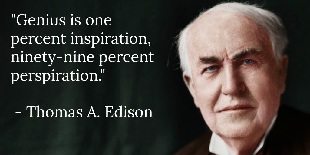 genius is one percent inspiration and 99 percent perspiration