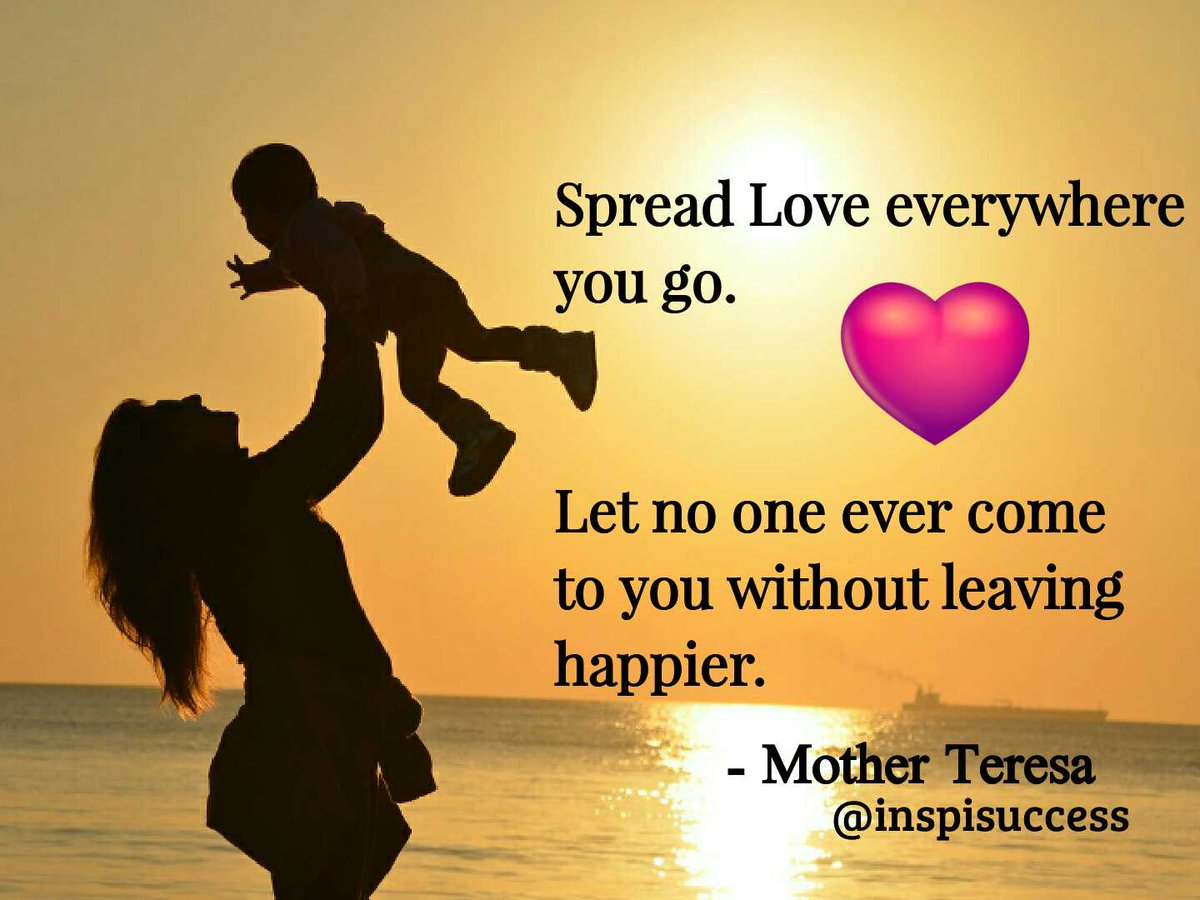 "A Mothers Love Quotes 2 Inspisuccess On Twitter ""spread Love Everywhere You Golet No"