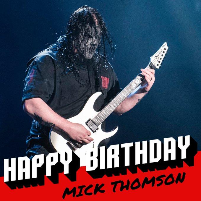 Happy 44th birthday to Mick Thomson!
