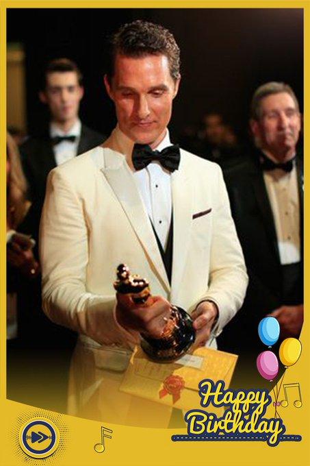 Happy birthday to Oscar winning actor, Matthew McConaughey!!!