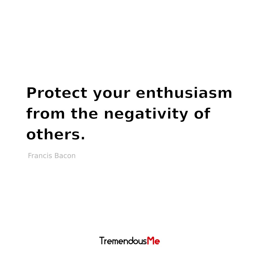 Protect your enthusiasm from the negativity of others. — H. Jackson Brown, Jr. #protect #enthusiasm #negativity #hjacksonbrownjr #quote #webapp #iphoneapp #androidapp #mobileapp #appstore #mindfullife #peaceonearth #havefun #millionairelife #quotesaboutlife #gain #wordsdoinspire<br>http://pic.twitter.com/dr9P6v8Woe