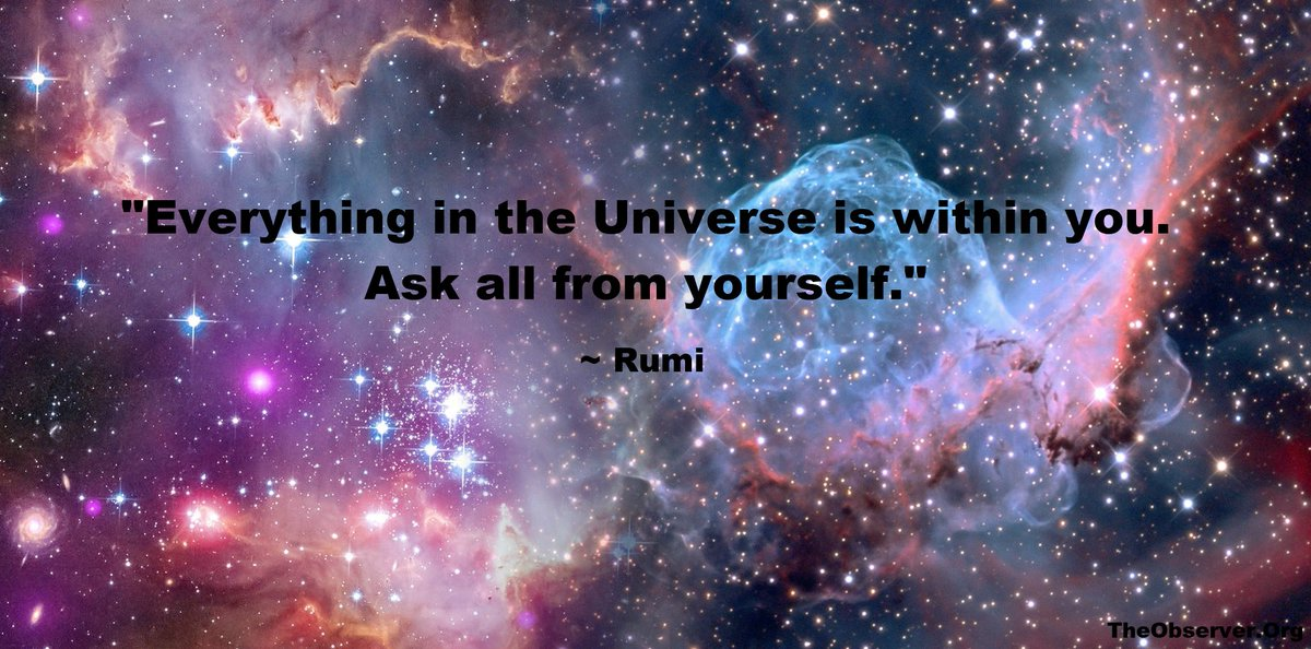 &quot;Everything in the Universe is within you. Ask all from yourself.&quot; Rumi #FridayFeeling #Quotes #QuoteOfTheWeek  http:// theobserver.org/rumi/  &nbsp;  <br>http://pic.twitter.com/lpfWNJyA8Q