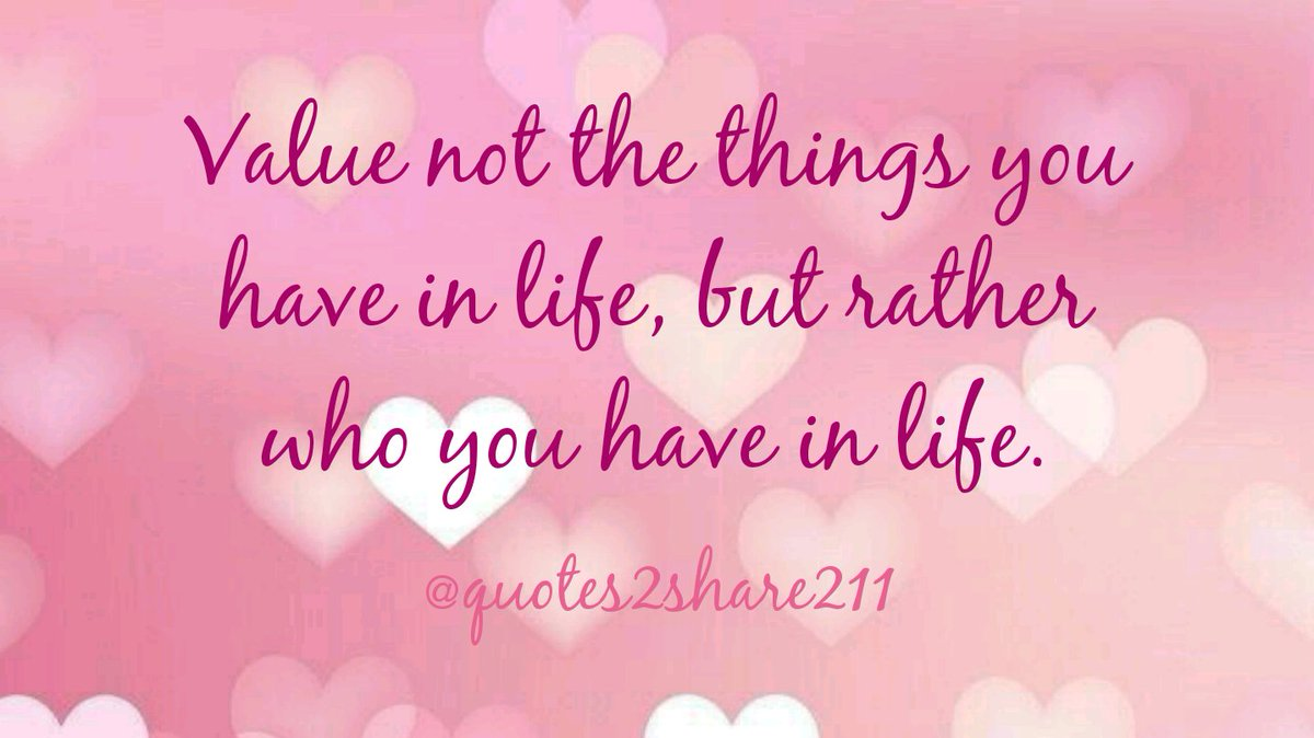 "Good Life Quotes Good Life Quotes On Twitter ""value Not The Things You Have In"