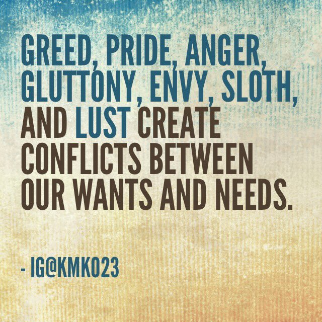 Needs vs. Wants   #needs #wants #conflicts #greed #pride #anger #gluttony #envy #sloth #lust #life #7deadlysins #sevendeadlysins #beware<br>http://pic.twitter.com/ejTMielHNU