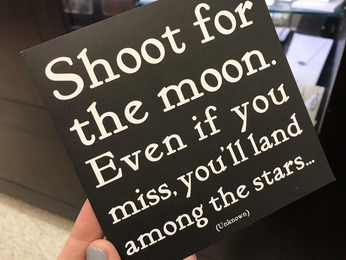 Sandy Carter On Twitter Shoot For The Moon Always Quote