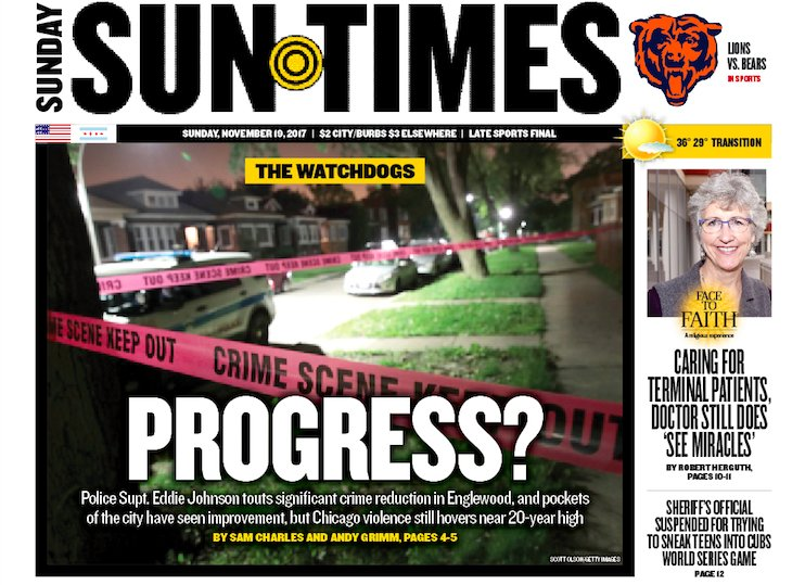 Your Sunday @Suntimes front page:  Despite progress, city violence hovers near 20-year high https://t.co/lSfrT1stJp  NU doctor finds miracles in tough spots https://t.co/LSY1mlYXIt  Cop in hot water for World Series sneak-in https://t.co/QI89y5LZdB  More: https://t.co/5BEI1QbsL5