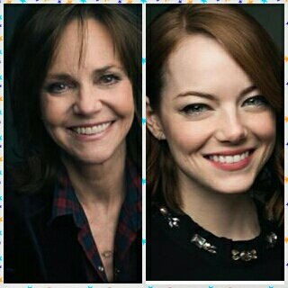 Happy Birthday to these two talented queens Sally Field and Emma Stone!!!