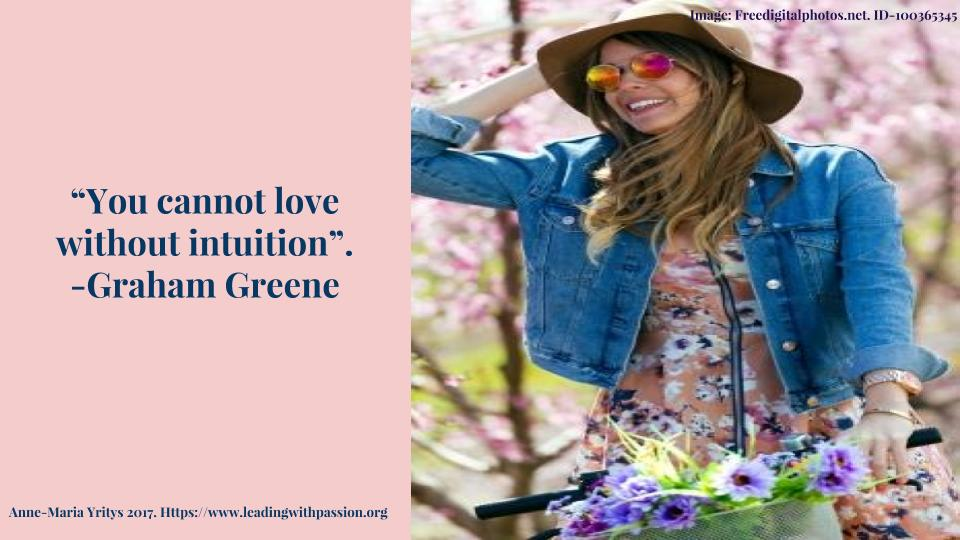 &quot;You cannot love without intuition&quot;. -Graham Greene  http:// bit.ly/INTUITION111  &nbsp;   #creativity #knowledge #intuition<br>http://pic.twitter.com/Biq5oObP9o