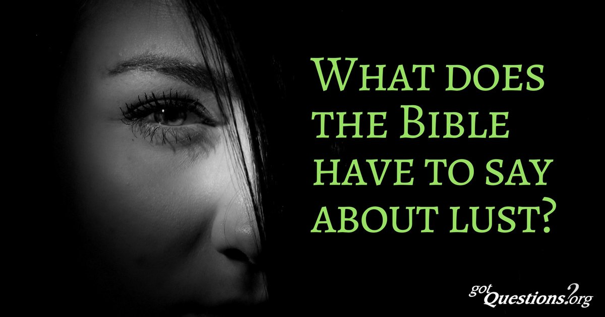 What is lust? What does the Bible have to say about lust? It says a lot! Here are some of the instances:  https://www. gotquestions.org/what-is-lust.h tml &nbsp; …  #lust <br>http://pic.twitter.com/S84pXkocNH
