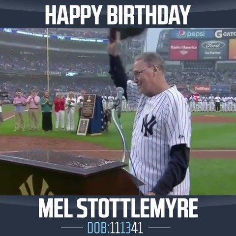 Happy birthday, Mel Stottlemyre!