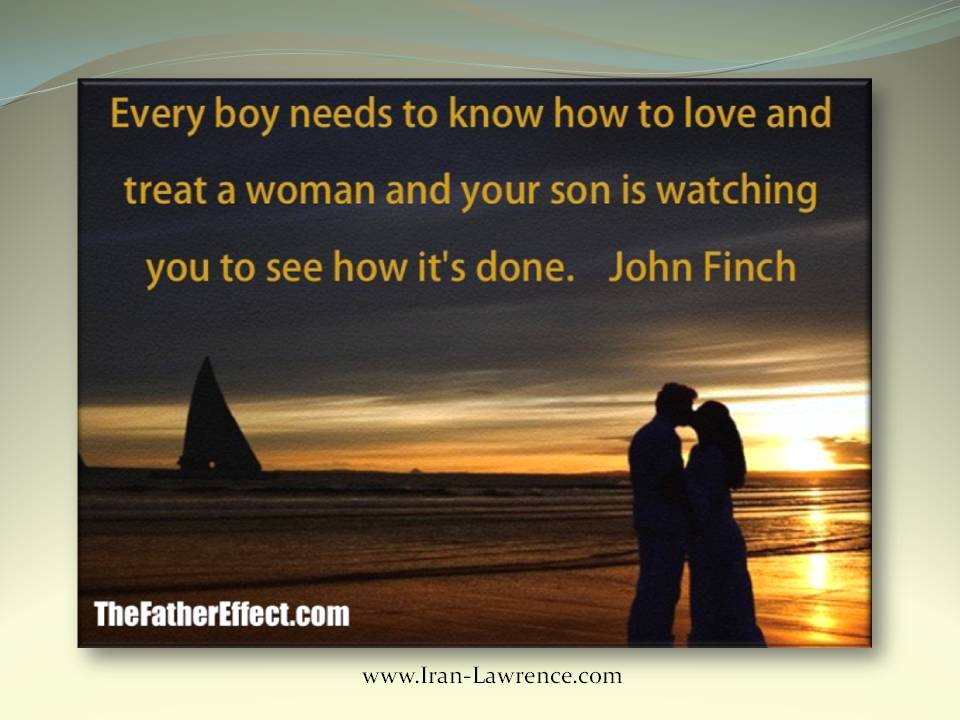 Every boy needs to #know how to #love and treat a #woman. And your son is watching you how it is done. <br>http://pic.twitter.com/6w7jNI98lK