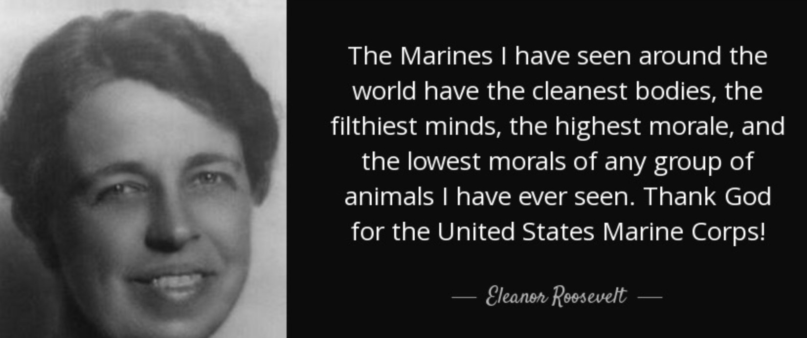 "Eleanor Roosevelt Quote About Marines Seva On Twitter ""seen A Few Quotes Today Re The Birthday Of The"