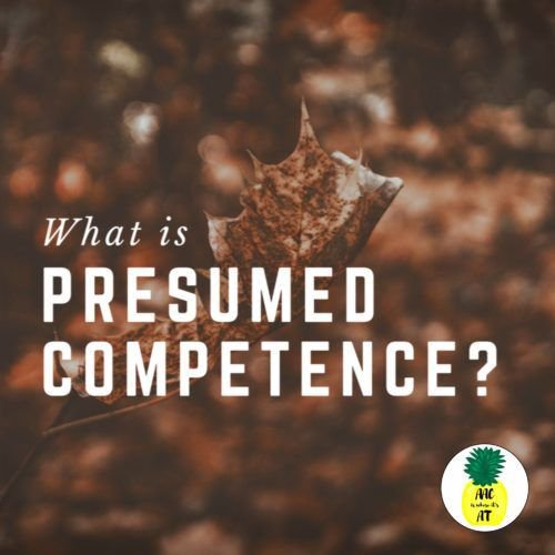Think Inclusive @think_inclusive. What Is Presumed Competence?  What Is Presumed