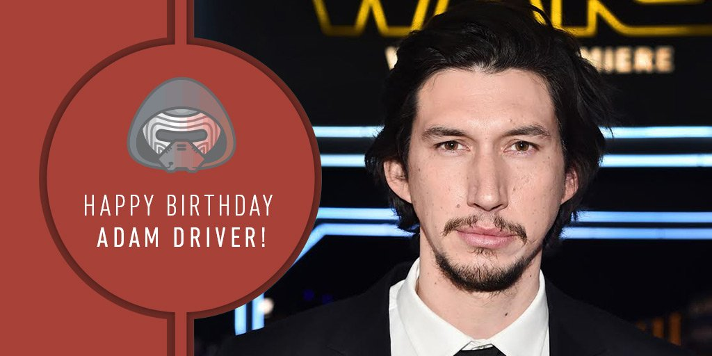 We feel it again. The need to wish Adam Driver a happy birthday. #TheLastJedi
