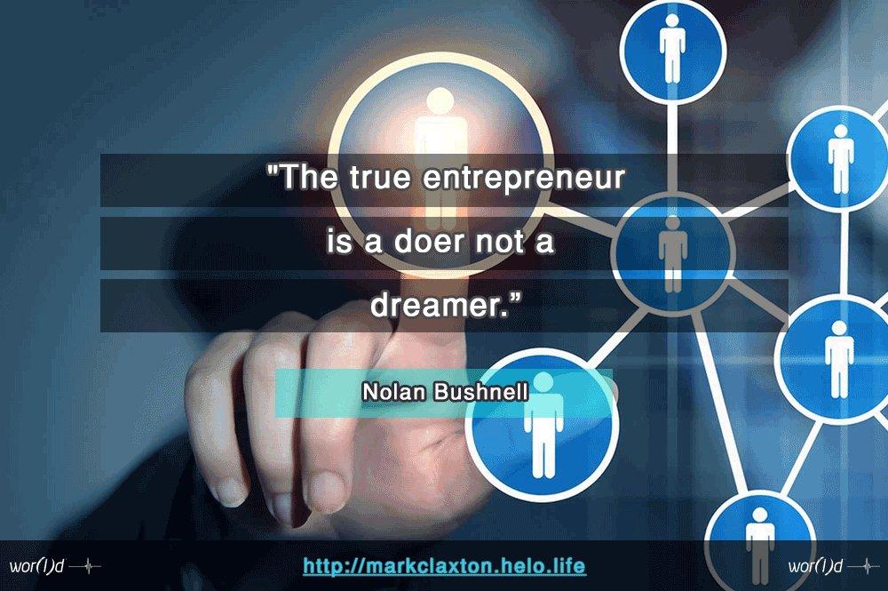 The true entrepreneur #NolanBushnell #entrepreneur #dreamer #networkmarketing #success #quotes  #helo<br>http://pic.twitter.com/hfeawKS6N0