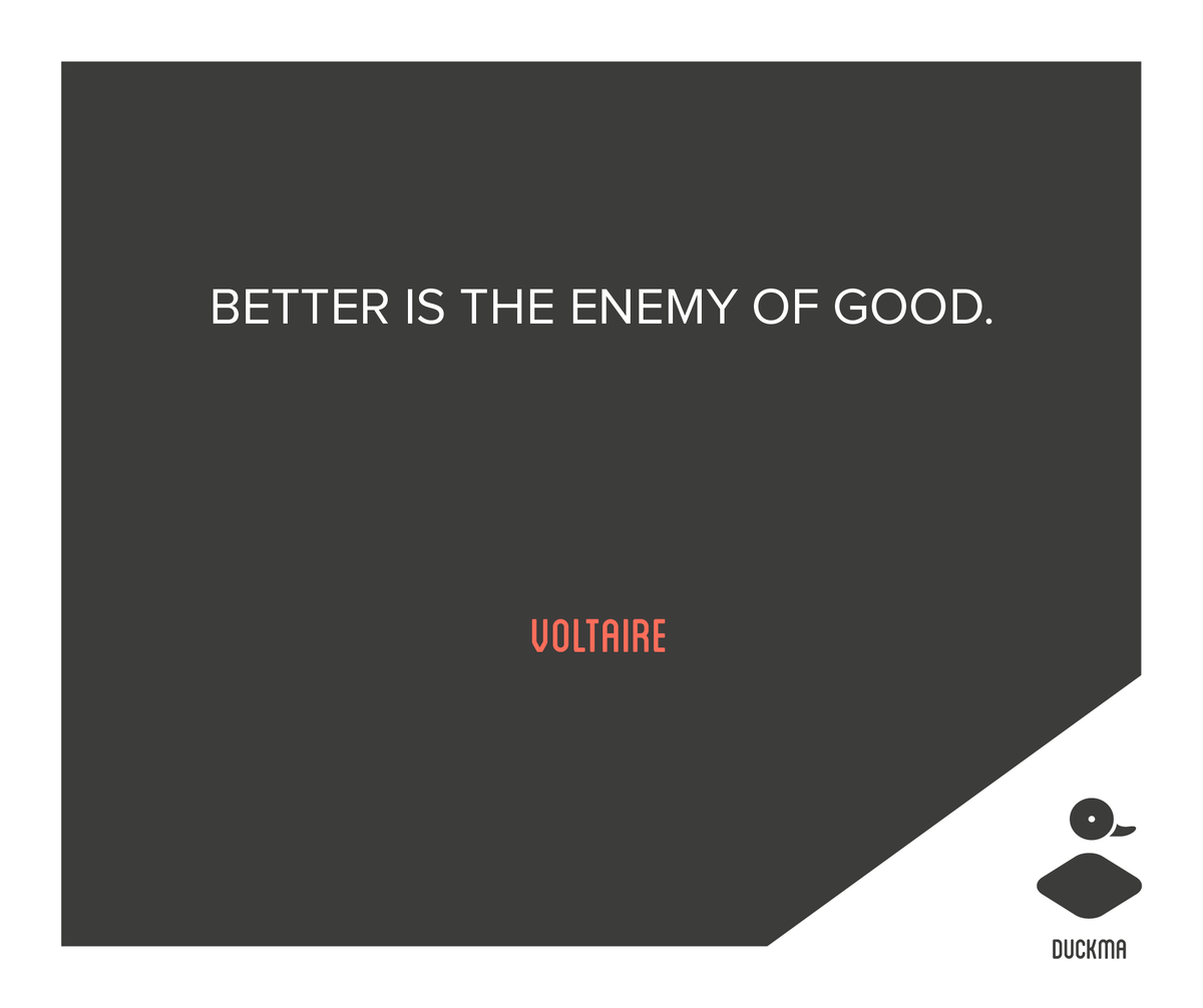 Better is the ennemy of good. - #Voltaire #quote #quoteoftheday #quotes #quotesoftheday #quotestoliveby #motivational #inspiration #inspirational  http:// duckma.com  &nbsp;  <br>http://pic.twitter.com/NmLbF8JjnG