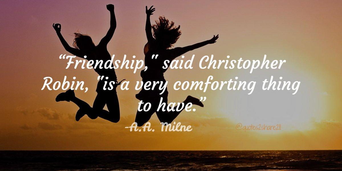 "good life quotes on ""friendship said christopher robin"