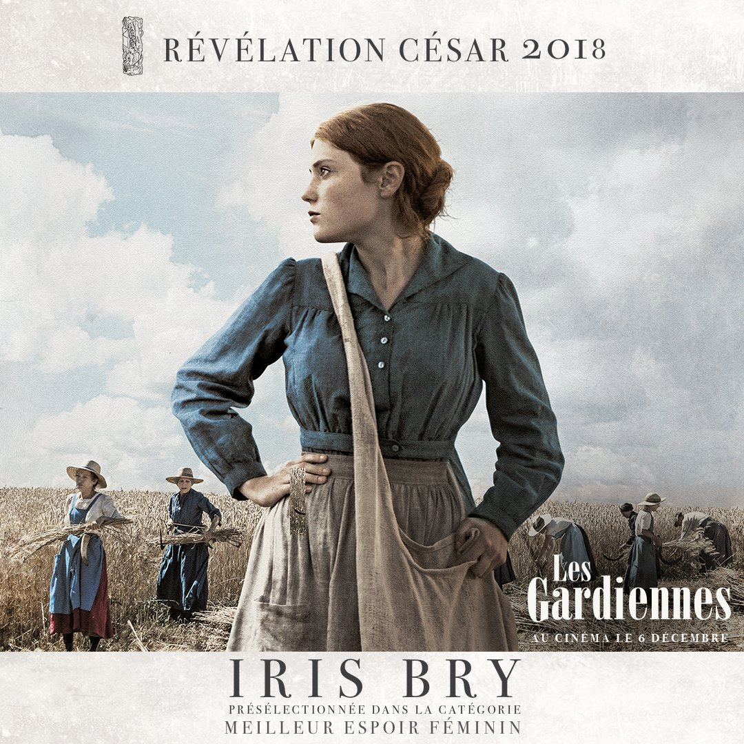 Iris Bry, la révélation du film #LesGardiennes est présélectionnée aux #César2018 dans la catégorie Meilleur Espoir Féminin !  Rendez-vous le 2 mars 2018 pour découvrir la sélection finale. pic.twitter.com/VwMR5RG56c