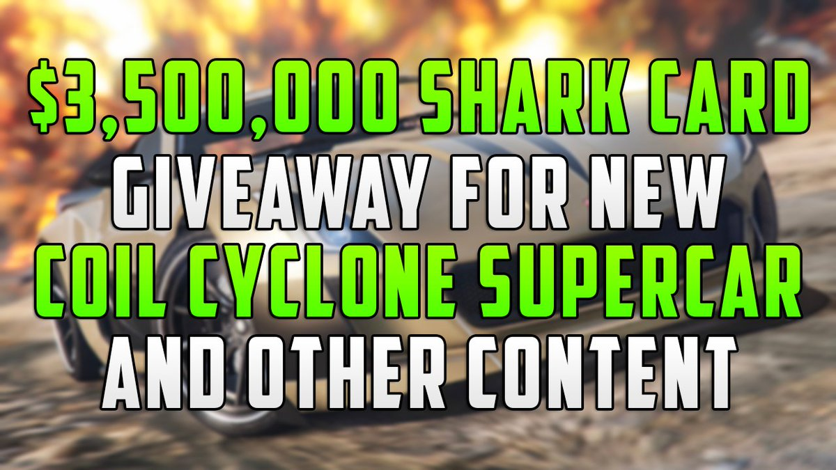 $3,500,000 #GTAOnline Shark Card Giveaway For Coil Cyclone Super Car & MORE!  1. RT This Tweet! 2. Follow Me @MrBossFTW!  Winner: November 17th, 2017  #GTAV #GTA5