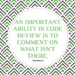 When reviewing #code, you better look at what isn't there, rather than what is. #codereview https://t.co/rpBnh3fJMP