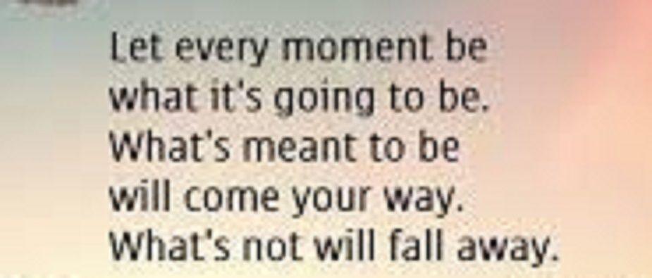 Let every moment be what it&#39;s going to be... #Trust #Mindfulness<br>http://pic.twitter.com/9hyuVDwdwV