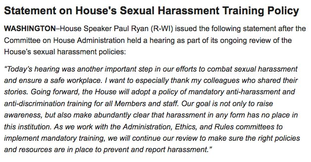 Paul Ryan in my inbox: 'Going forward, the House will adopt a policy of mandatory anti-harassment and anti-discrimination training for all Members and staff.'
