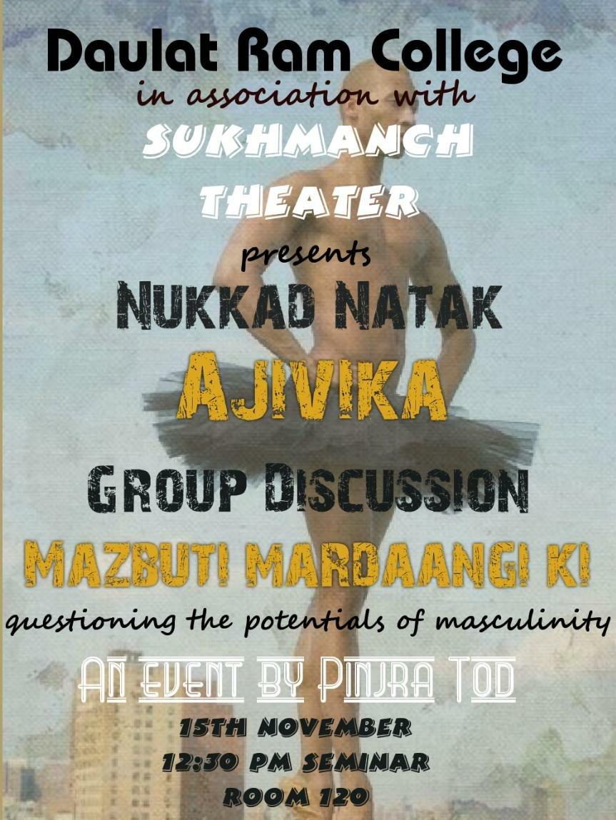 @sukhmanch on its nukkad spree. Today at #Daulatram_college #DU questioning the set societal norms through the #nukkad_natak #AJIVIKA dir. By @ShilpiMarwaha<br>http://pic.twitter.com/RqIdK8Z8TS