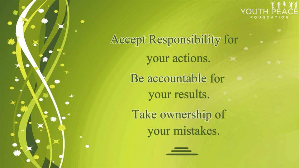 Accept #Responsibility for your #actions. Be #accountable for your #results. Take #ownership of your #mistakes.  #YPF #Youth_Peace_Foundation<br>http://pic.twitter.com/gP0mdmpvml