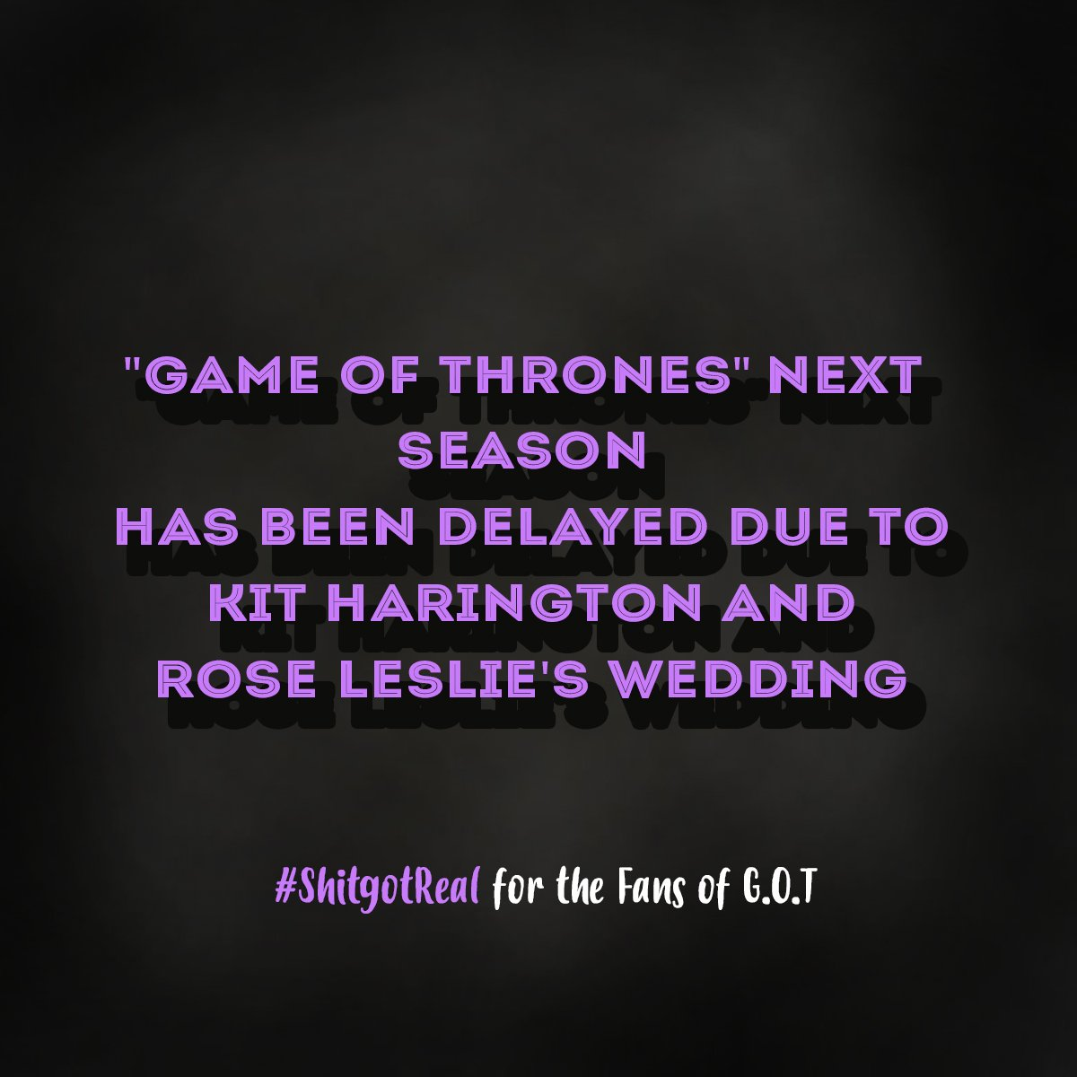 &quot;Game of Thrones is very likely to return in 2019, not 2018&quot; #ShitGotReal #GOT #WeddingBells #Game8 #Season8 #GameOfThrones <br>http://pic.twitter.com/YojnHVOl4F