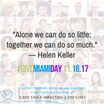 """""""Alone we can do so little; together we can do so much."""" - Helen Keller #GiveMiamiDay  https://t.co/WG7kjz3u1Y"""