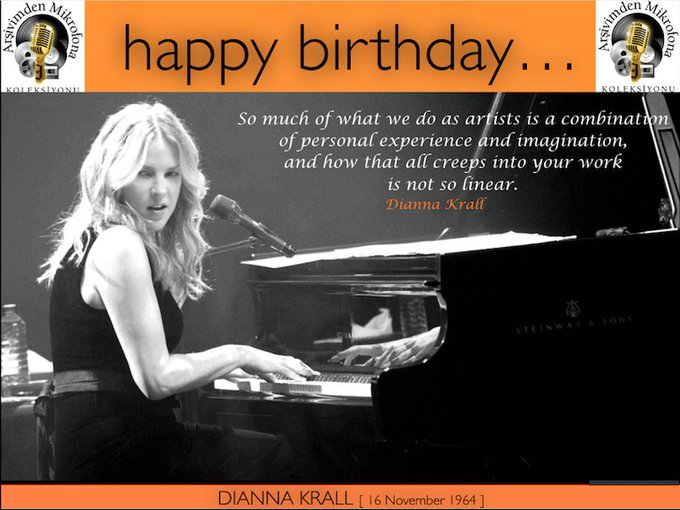 Happy birthday Diana Krall Born on this day in 1964.