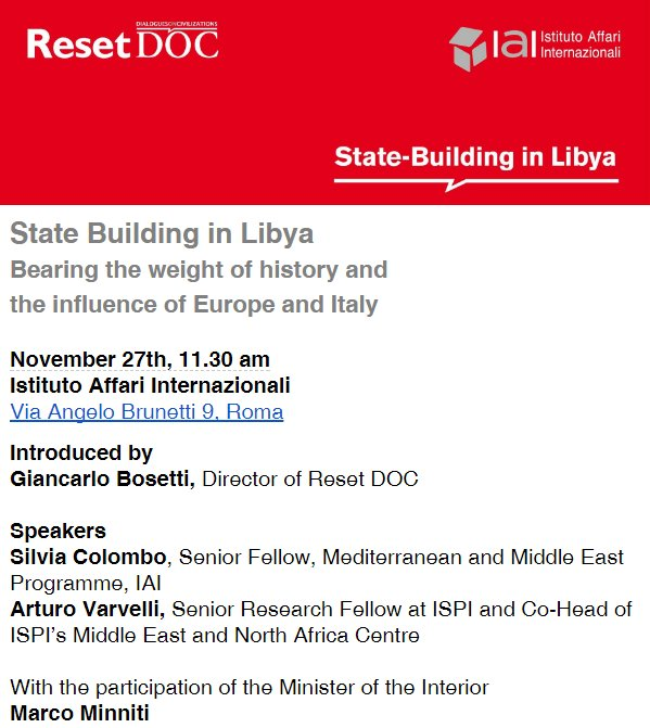 For all those interested in #Libya, #statebuilding and #migration: join us at @IAIonline on Nov 27. Speakers: #Minniti (@Viminale), @Giancarlo20, @arturo_varvelli and @silvius20. More info at:  http://www. resetdoc.org/event/state-bu ilding-libya-integrating-diversities-traditions-citizenship/ &nbsp; … <br>http://pic.twitter.com/UgPZ7wFfsV