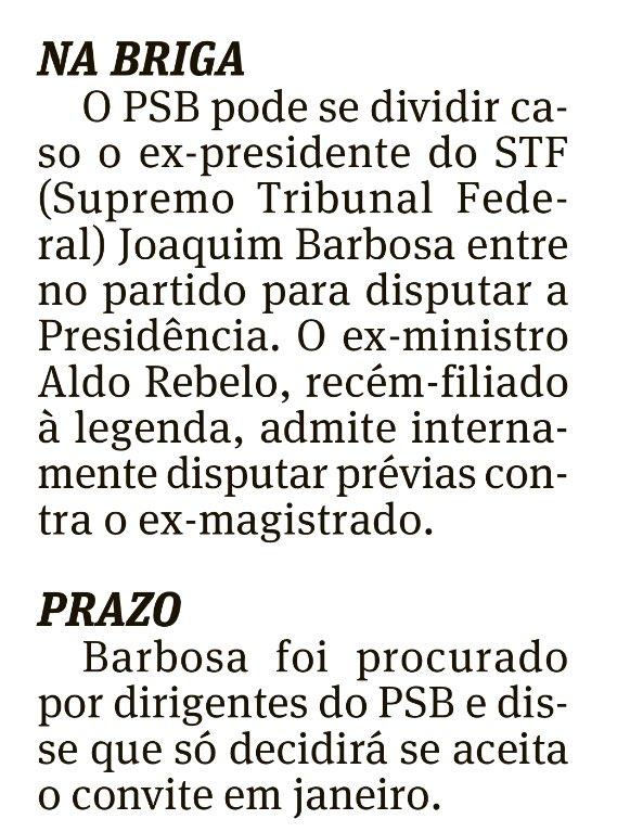 Aldo Rebelo e Joaquim Barbosa podem disputar prévias no PSB para saber quem poderá disputar candidatura à presidência. O ex-ministro do STF ainda não é filiado.