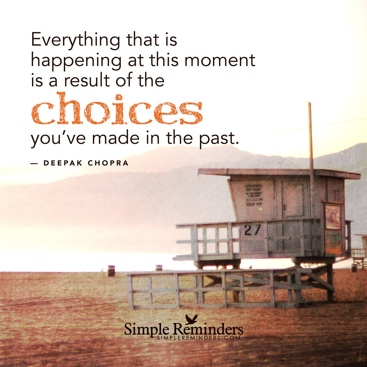 What #choices are you making in your life? Have an amazing day and a fabulous #weekend. &quot;Everything that is happening at this moment is a result of the choices you&#39;ve made in the past. #DeepakChopra #SimpleReminders<br>http://pic.twitter.com/S9RUSnnI9A