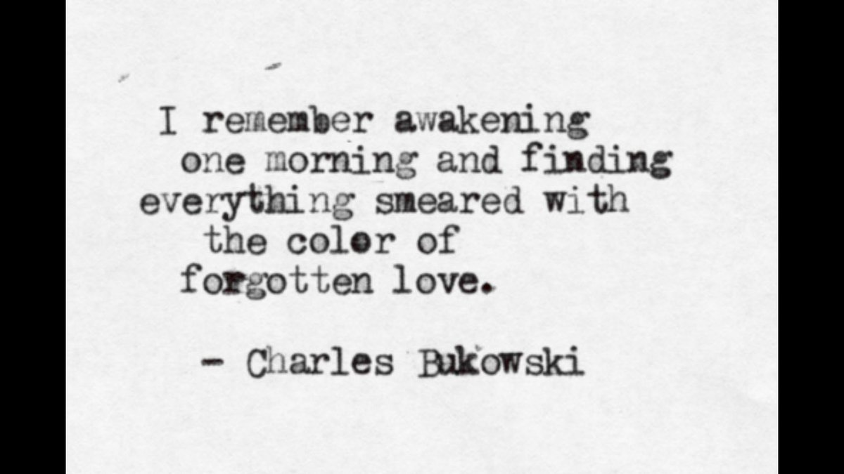 Bukowski Quotes On Twitter Everything Smeared The Color Of
