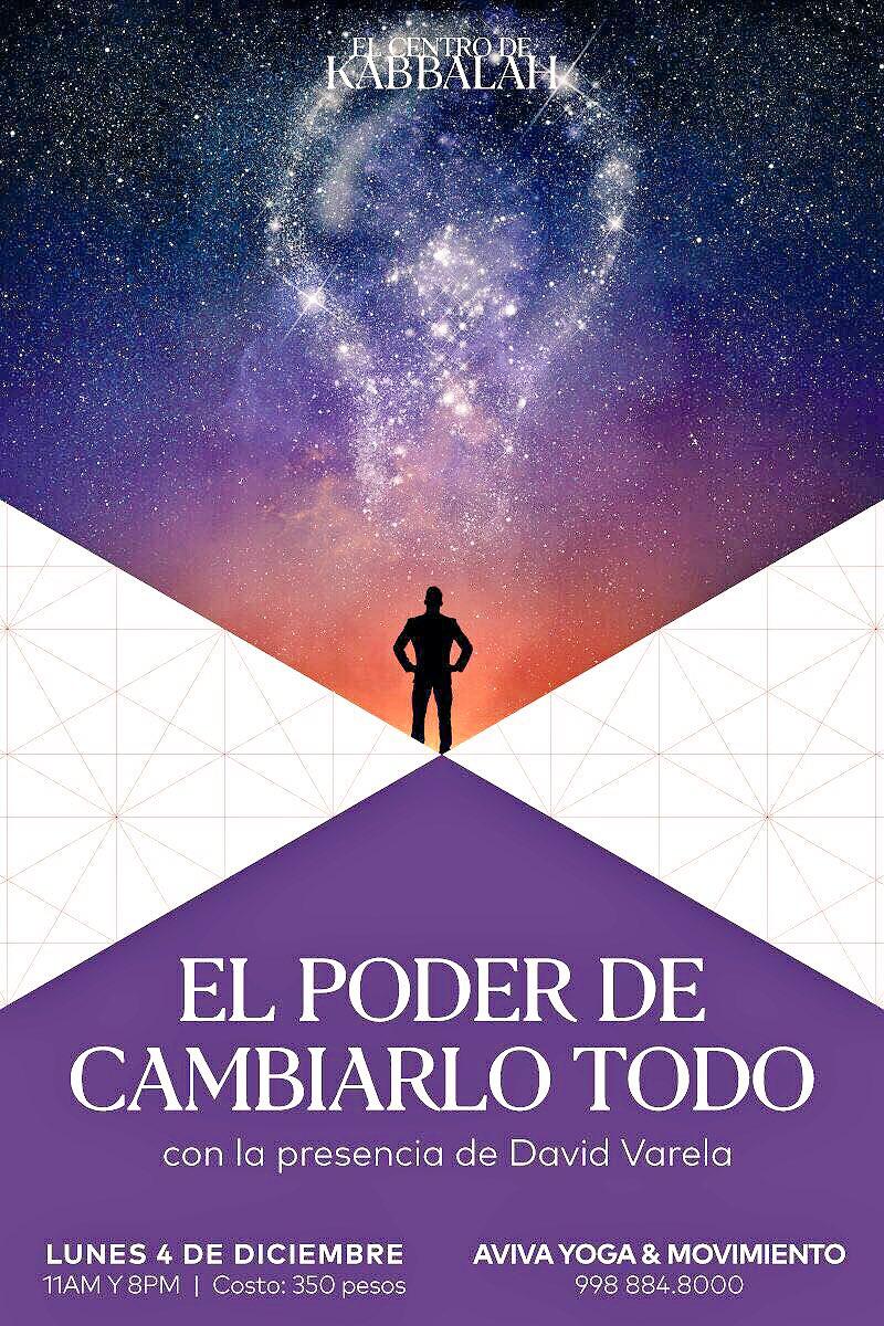 """... """"EL PODER DE CAMBIRLO TODO"""" presentada por David Varela. Este Lunes 4 a  las 11am y 8pm. Cambia tu Vida y Conciencia. Te esperamos !! #kabbalah  #Cancun ..."""