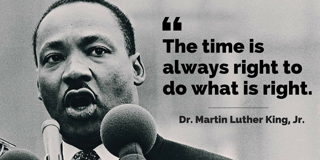 The time is always right to do what is right.~ Dr. Martin Luther King Jr. #StopEthnicCleansing #ThinkBIGSundayWithMarsha <br>http://pic.twitter.com/Yz3X7X8xC1