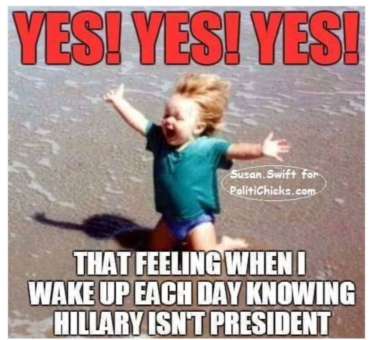 71) YES! YES! YES! That feeling when I wake up each day knowing #Hillary isn&#39;t president! <br>http://pic.twitter.com/THrNM1KY66