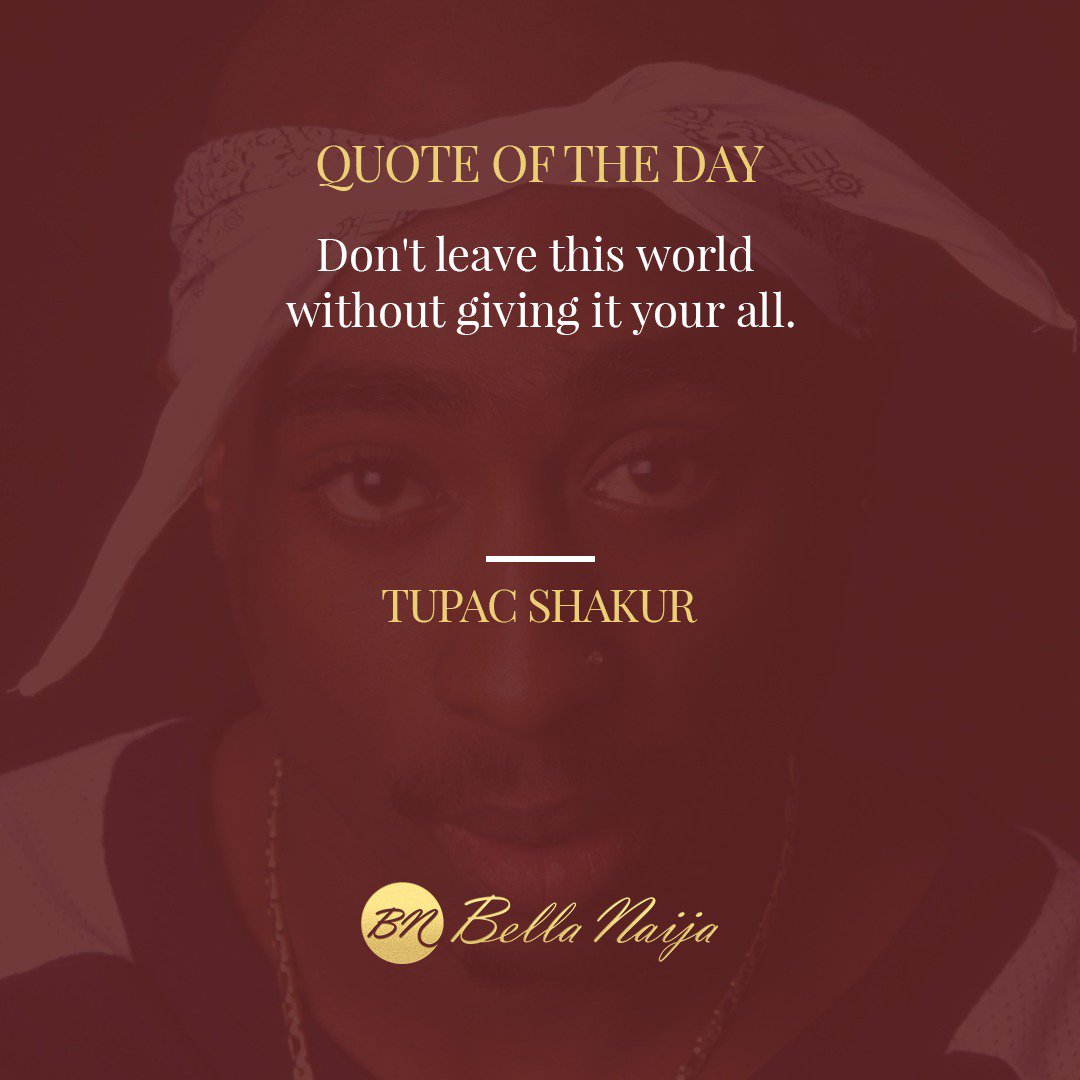 Our #BNQuoteOfTheDay is by #TupacShakur  #BellaNaija #BeInspired  http:// bellanaija.com  &nbsp;  <br>http://pic.twitter.com/wUohXDXb9e
