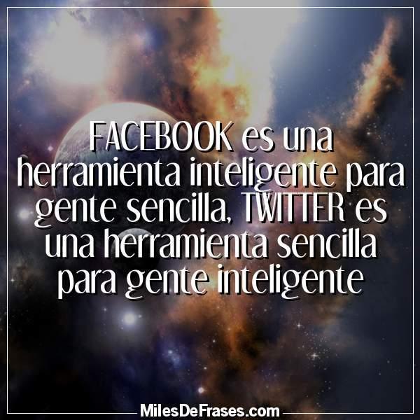 Frases En Imágenes Na Twitteru Facebook Es Una Herramienta