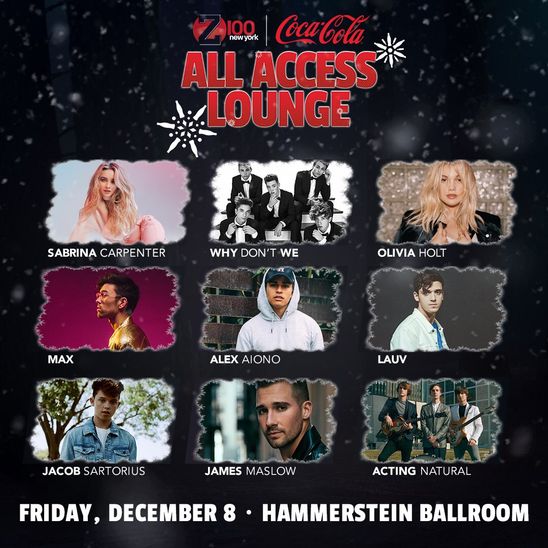 🔥 Our #Z100JingleBall @CocaCola All Access Lounge lineup is here 🔥 So many amazing artists like:  @SabrinaAnnLynn 👏 @whydontwemusic 👏 @olivia_holt 👏 @Maxgschneider 👏  👏@alexaiono  👏@lauvsongs   👏@jacobsartorius  👏@jamesmaslow   👏@ActingNatural_