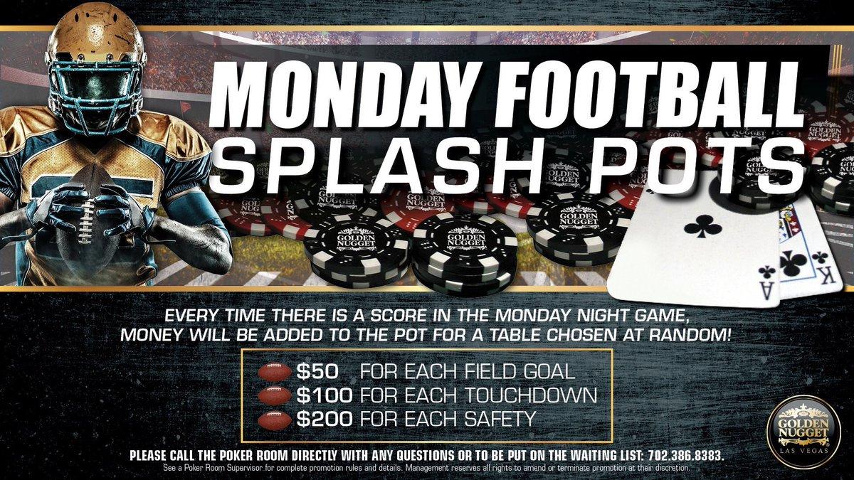 #MNFSplashPots start @GNLVpoker when the game kicks off tonight! @GoldenNuggetLV  $50 FG&#39;s and $100 TD&#39;s!  #FreeParking #ATLvsSEA<br>http://pic.twitter.com/AEcPjKzxxi