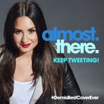 #DemisBestCoverEver is almost trending! We're Confident that #Lovatics can make it happen! Keep tweeting 💙 @ddlovato
