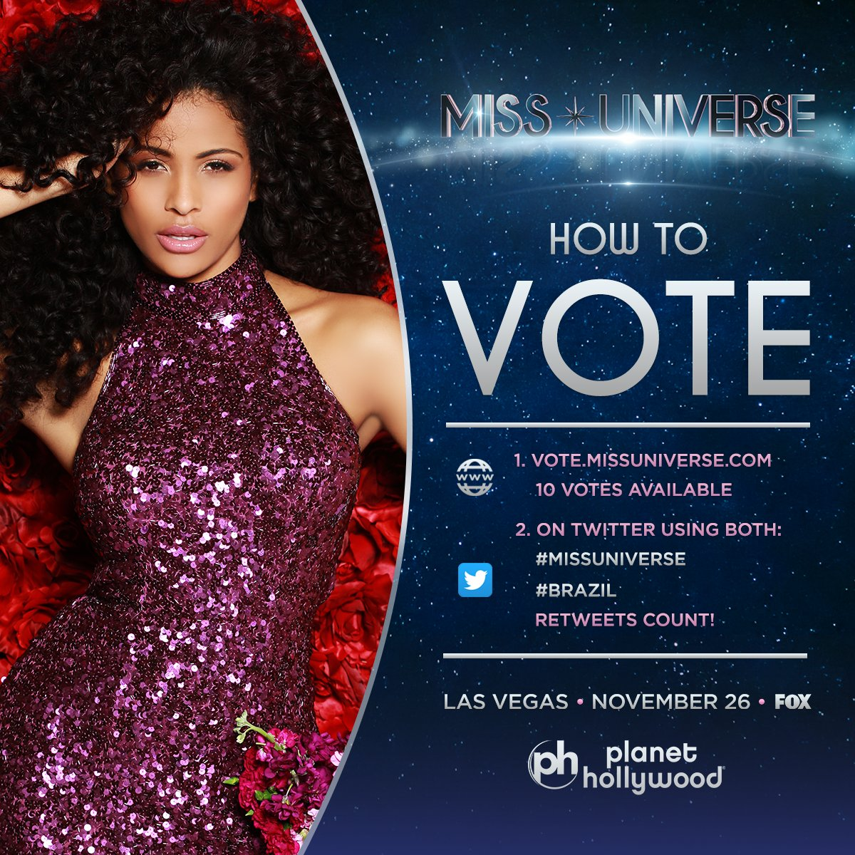Voting for #MissUniverse is officially OPEN. RT to vote for Miss Universe #Brazil!   Watch her LIVE: Sunday Nov. 26 at 7PM on @FOXTV.