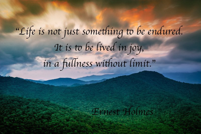 """""""Life is not just something to be endured.  It is to be lived in joy,  in a fullness without limit.""""  ~Ernest Holmes  #JoYTrain #JOYexpress #TuesdayThoughts<br>http://pic.twitter.com/Ds0mS22Dle"""